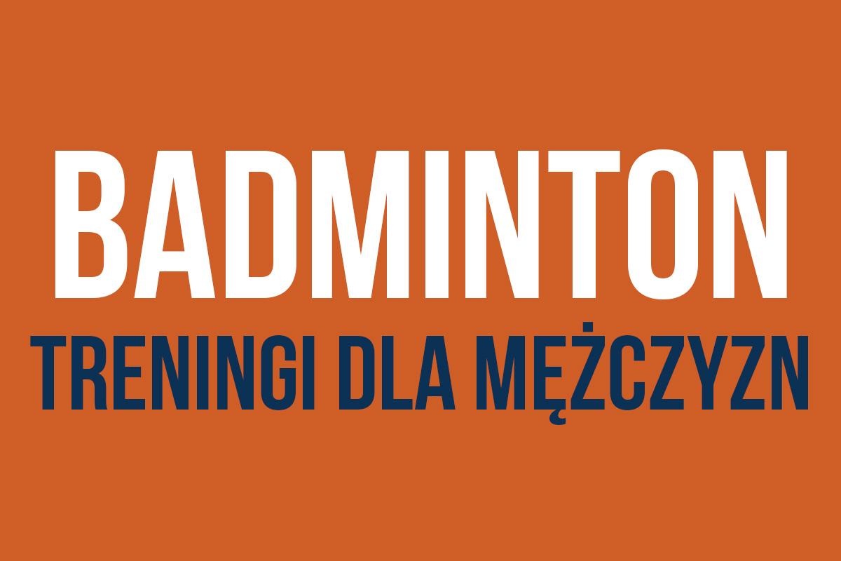 Sekcja badmintona Poznań - dla mężczyzn