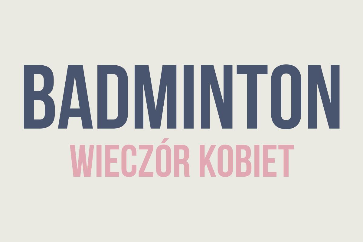 Sekcja badmintona Poznań - dla kobiet